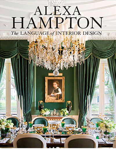 The Language of Interior Design by Alexa Hampton
